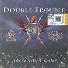 DOUBLE TROUBLE - LIVE CONCERT IN JB 2010 (CD)