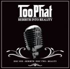 Too Phat - Rebirth Into Reality (2CD)